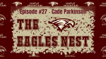 The Eagles Nest #27 – Cade Parkinson