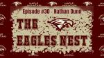 The Eagles Nest #30 – Nathan Dunn