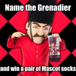 Name the Grenadier, Win stuff!