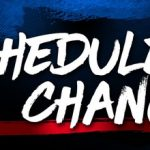 SCHEDULE CHANGES 4/6 & 4/7