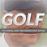 5th Annual ACBF Tom Henson Memorial Golf Outing