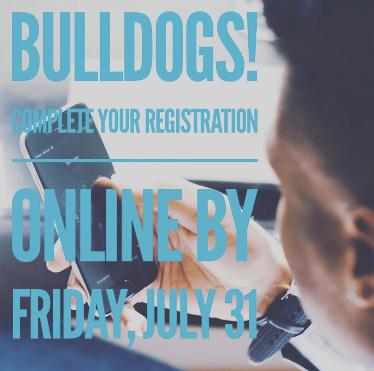 Bulldogs who have not, need to complete your online registration by July 31st!