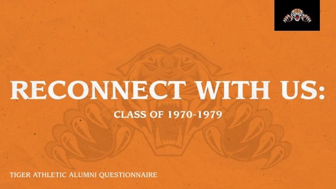 Reconnect With Us: Tiger Athletic Alumni Questionnaire (Class of 1970-1979)