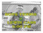 BOYS TENNIS TONIGHT @ LEWIS CASS