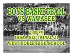 TONIGHT: Boys Basketball vs Wawasee – IHSAA Sectional 21 First Round @ West Noble