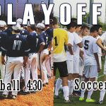 State Playoffs for Baseball and Soccer At HOME