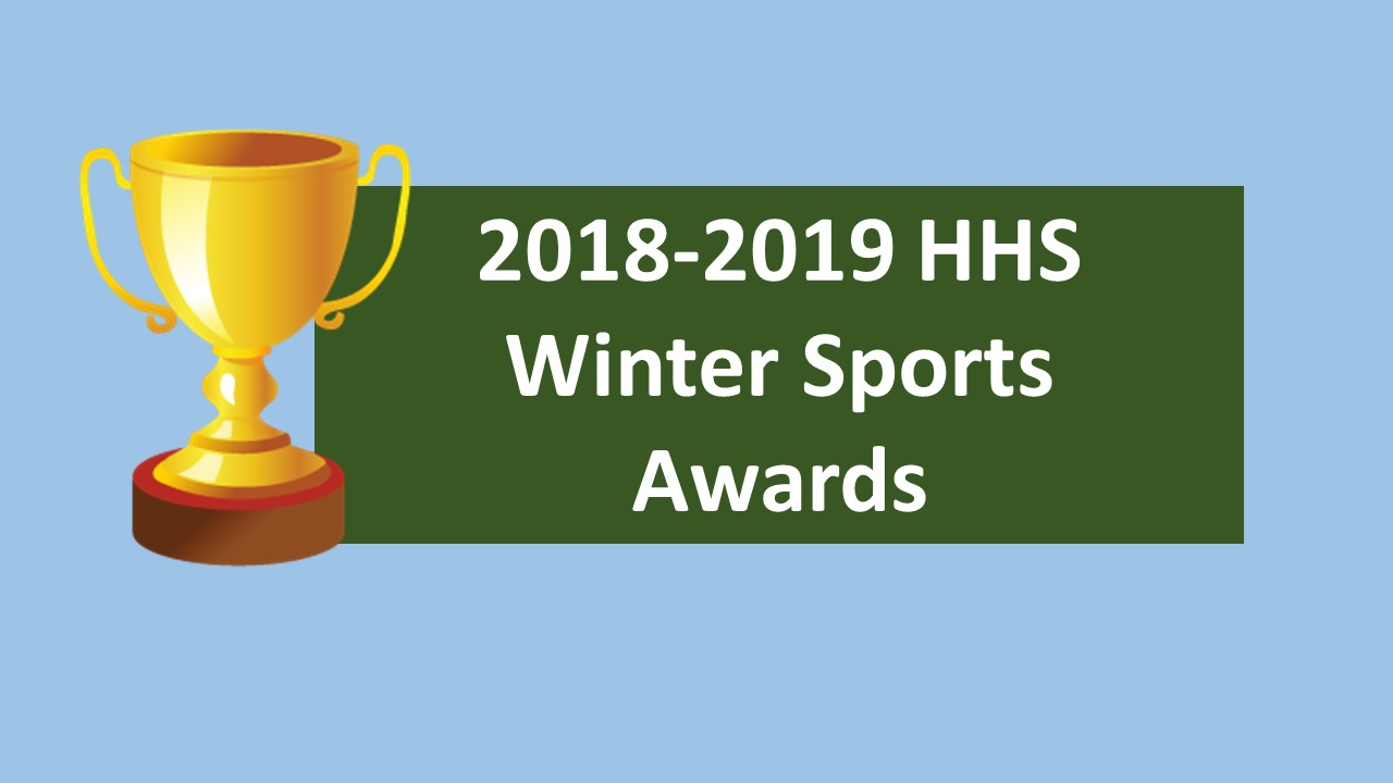 2018-2019 HHS Winter Sports: Awards and Honors