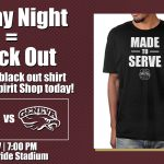 BLACKOUT  GAME THIS WEEK! GRAB YOUR SHIRT TODAY!