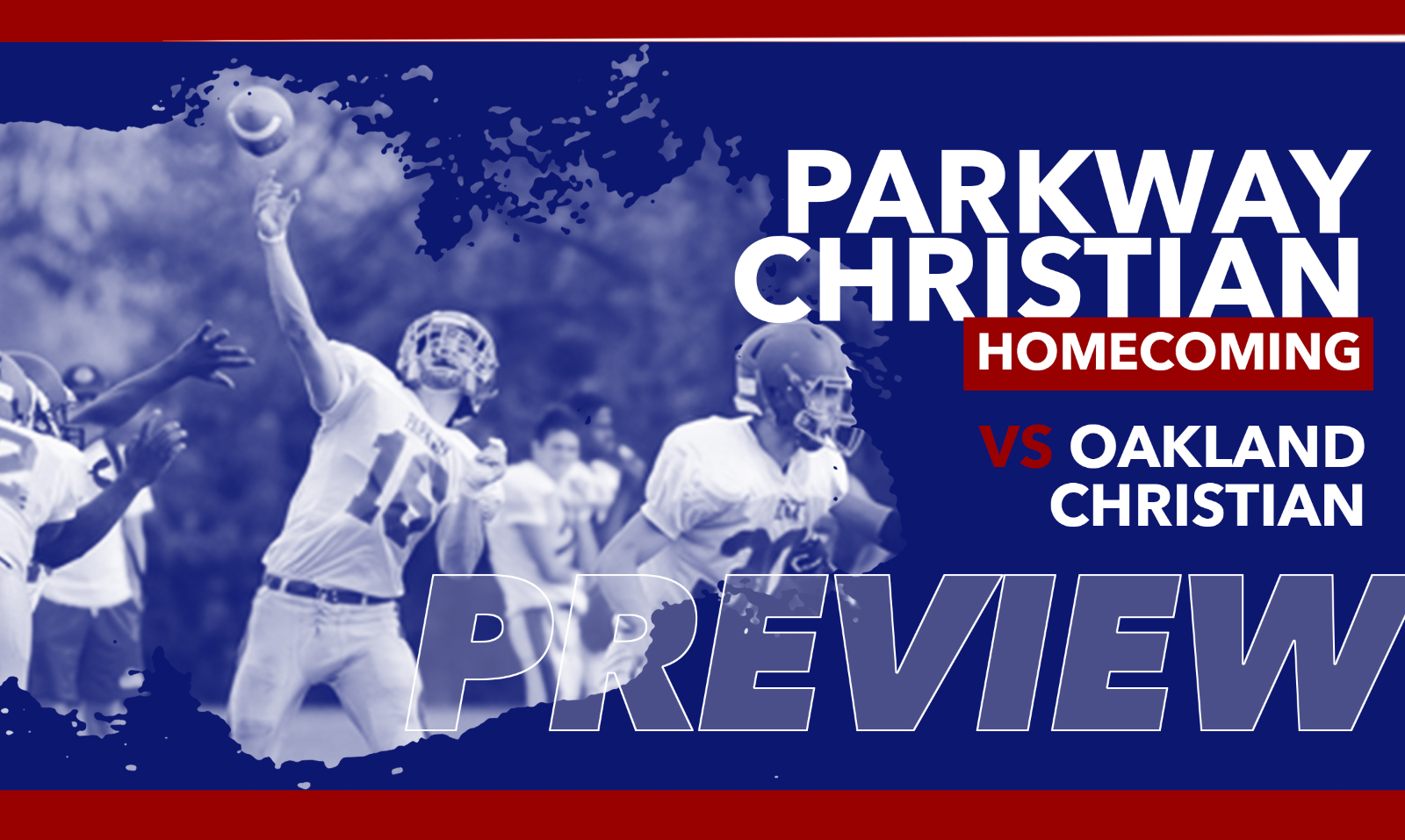 Game Preview:  Parkway Christian Homecoming Football Game vs. Oakland Christian