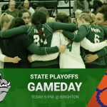 State Playoffs Today: Volleyball @ Brighton 6 p.m.