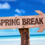 Events over Spring Break~Have a fun and safe Spring Break!
