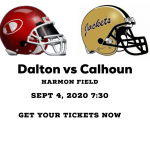 DALTON vs CALHOUN TICKETS….ONLY FEW LEFT…Click Here to Get Your Tickets