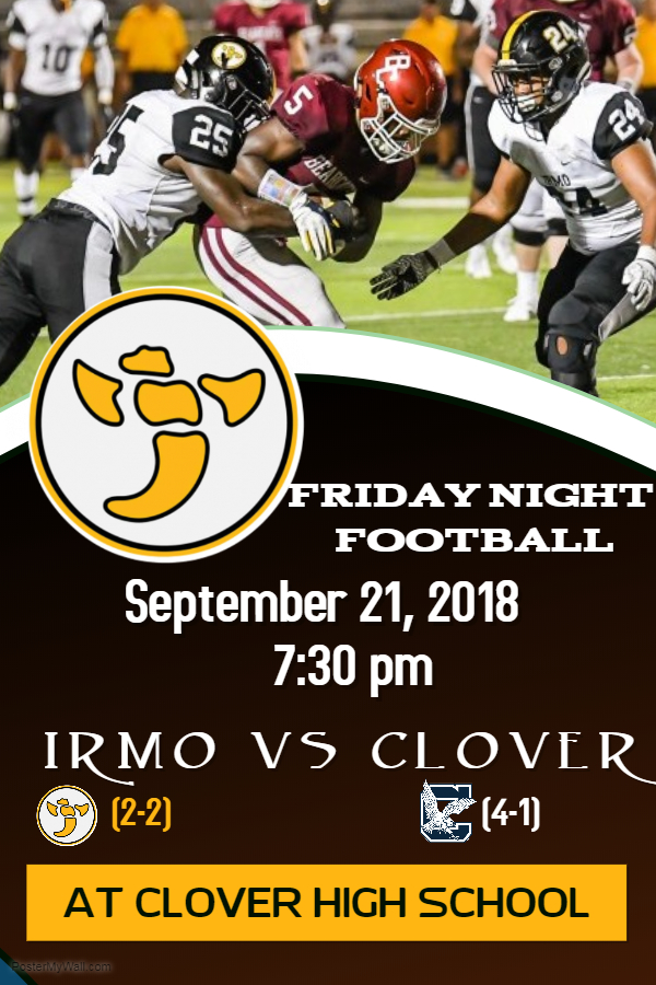 FRIDAY NIGHT FOOTBALL IRMO (2-2) TRAVELS TO CLOVER (4-1) THIS FRIDAY