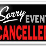 EVENT CANCELLATIONS/UPDATES – 4.21.16