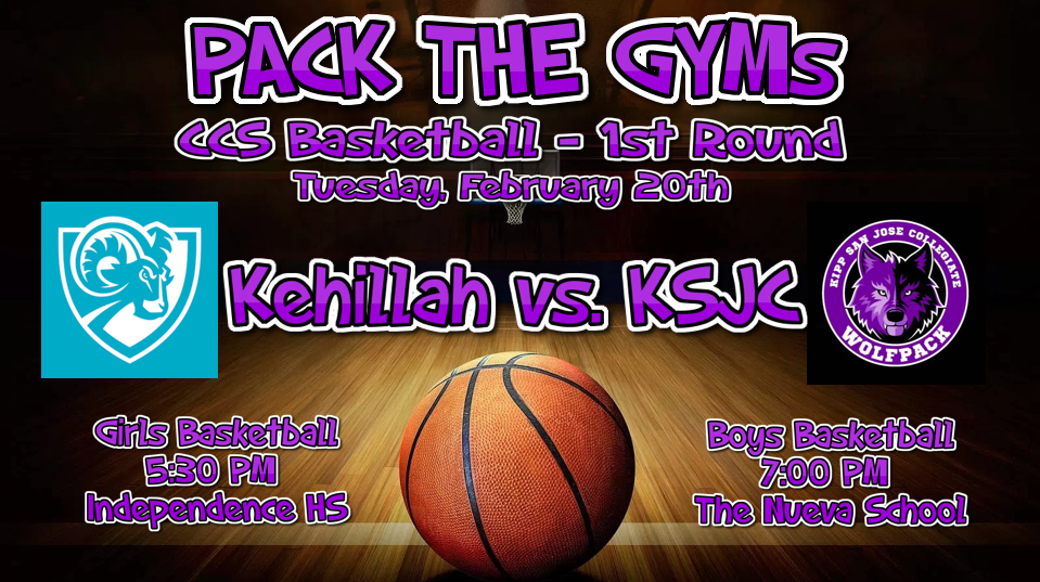 PACK THE GYMS!!! KSJC IS IN THE CCS BASKETBALL TOURNAMENT!