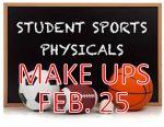 Spring Physical Make-Ups Feb. 25