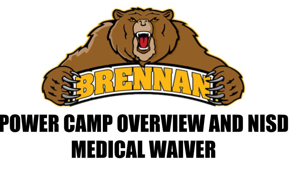 POWER CAMP OVERVIEW AND NISD MEDICAL WAIVER FORM