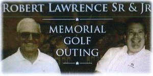 Robert Lawrence Sr & Jr Memorial Golf Outing