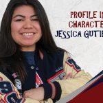 PROFILE IN CHARACTER – JESSICA GUTIERREZ