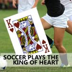 SOCCER PLAYS THE KING OF HEART