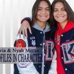 PROFILES IN CHARACTER – OLIVIA & NYAH MORAN