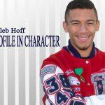 PROFILE IN CHARACTER – CALEB HOFF