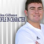 PROFILE IN CHARACER – MILES GILLEECE