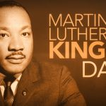 Martin Luther King Jr. Day – January 20, 2020