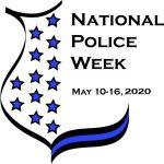 National Police Week (May 10 – 16, 2020)