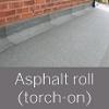 Asphalt roll (torch-on) roof