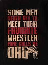 Richelle G. verified customer review of Favorite Wrestler - Mine Calls Me Dad (Back Print)