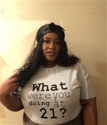 Victoria K. verified customer review of What Were You Doing At 21 MEN T Shirt