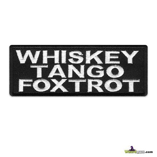 WHISKEY TANGO FOXTROT FUNNY BIKER PATCH