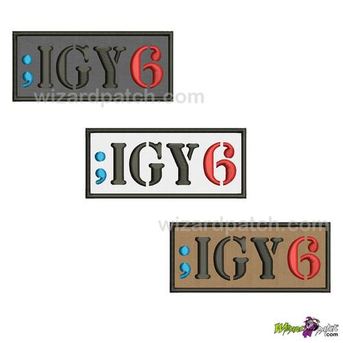 IGY6 I GOT YOUR 6 EMBROIDERED PATCH YOU CHOOSE SIZE AND COLOURS