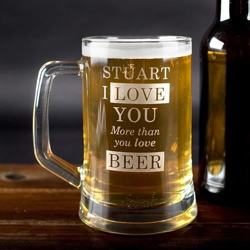 Personalised Beer Tankard - I Love You More Than You Love Beer