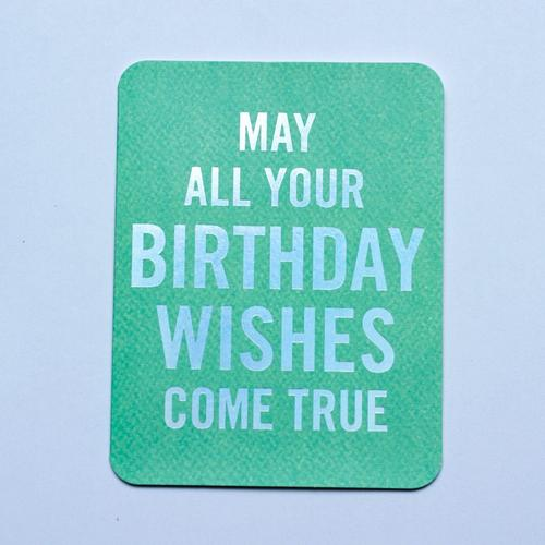 May All Your Birthday Wishes Come True A6 Card