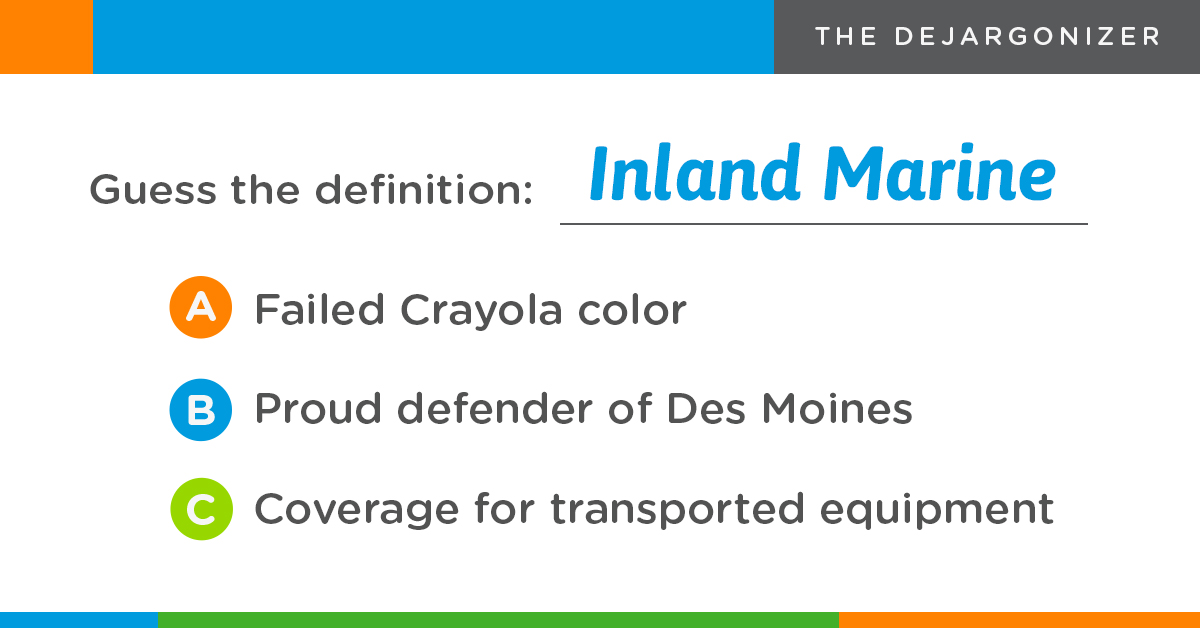 Dejargonizer quiz - what is Inland Marine?