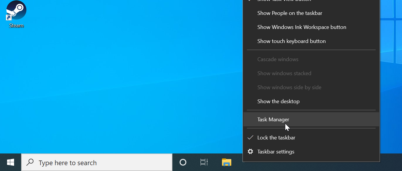Right-click the taskbar and select Task Manager