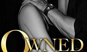 Owned (Decadence After Dark Book 1) (A Decadence after Dark Novel) by M. Never