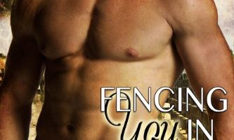 Fencing You In (Riding Tall Book 3) by Cheyenne McCray