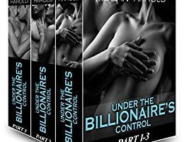 Boxed Set: Under the Billionaire's Control Part 1-3: Falling for a Billionaire (Under the Billionaire Control Boxset) by Megan Harold