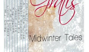 Gratis : Midwinter Tales (Gratis Anthologies Book 1) by Chloe Thurlow, E.A. Chapterhouse, Elizabeth Woodham, Hedonist Six, Jason Jaxx,  Kay Jaybee, K M Dylan, Livilla Sanders, M.J. Carey