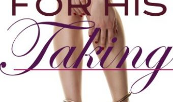 For His Taking (For His Pleasure, Book 2) by Kelly Favor