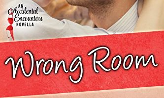 Wrong Room (Accidental Pleasures Book 1) by Geri Foster