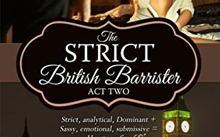 The Strict British Barrister: Act Two by Maggie Carpenter