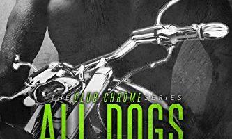 All Dogs Bite (Club Chrome Book 2) by Alexx Andria