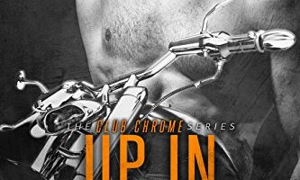 Up In Flames (Club Chrome Book 3) by Alexx Andria