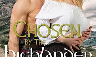 Chosen by the Highlander by Bonnie Brand