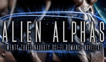 FEATURED BOOK: Alien Alphas: Twenty-Three Naughty Sci-Fi Romance Novellas by Sara Fields