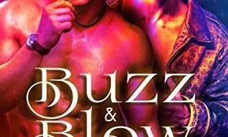 Buzz & Blow (The Sangre Brotherhood Book 1) by Alex Carreras